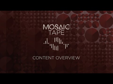 Mosaic Tape - Content Overview   Heavyocity