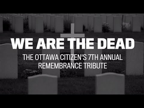 We are the dead: The Ottawa Citizen's annual act of remembrance