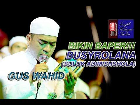Download Gus Wahid - Busyrolana - Suluk Adimishsholata 'Alal Habib - Bikin Baper!!!