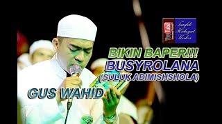 Download lagu Gus Wahid Busyrolana Suluk Adimishsholata Alal Habib Bikin Baper MP3