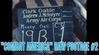"CLARK GABLE   WORLD WAR II ""COMBAT AMERICA"" RAW FOOTAGE #2 29392"