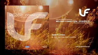 Melodic Connection - Episode 023 - Mixed by Vince Forwards
