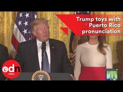 Trump toys with Puerto Rico pronunciation