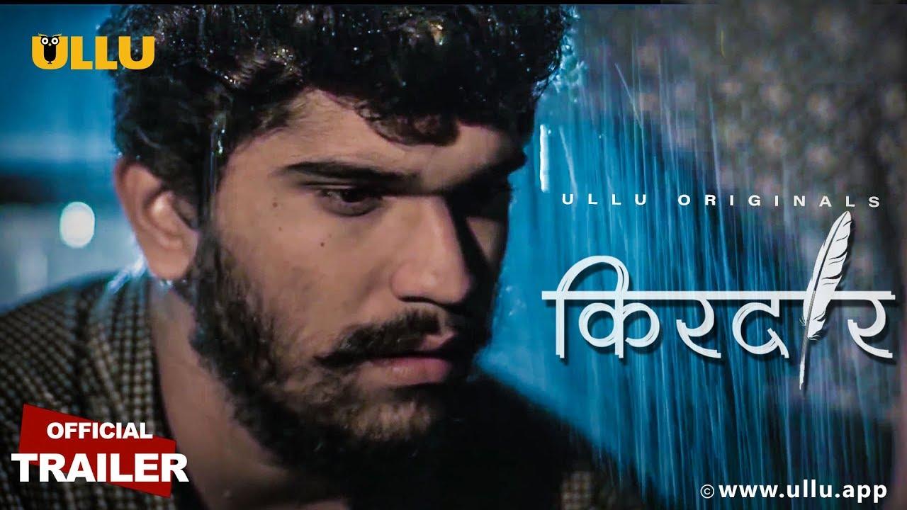 Ullu Web Series: Kirdaar Official Trailer & Full Story Out