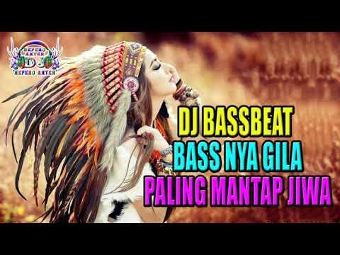DJ BASSBEAT TERBARU 2018 ((SUPER BASS MANTAB JIWA)) PALING MANTAP ENAK DIDENGAR