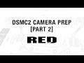 RED TECH DSMC2 Camera Prep Part 2 mp3