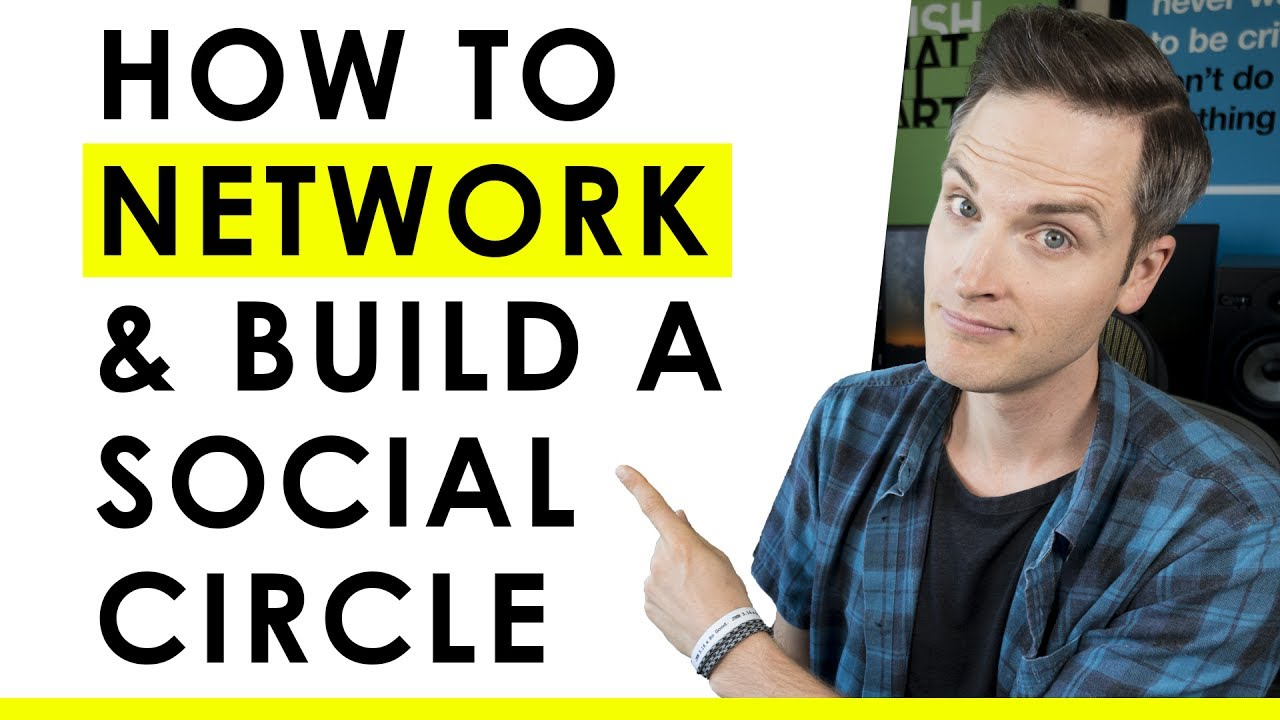 How to Network and Build a Social Circle — 3 Networking Tips
