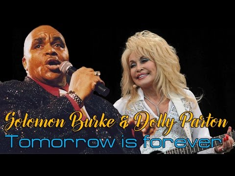 Solomon Burke & Dolly Parton – Tomorrow Is Forever (SR)