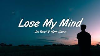 Jim Yosef & Mark Klaver - Lose My Mind (Lyrics)