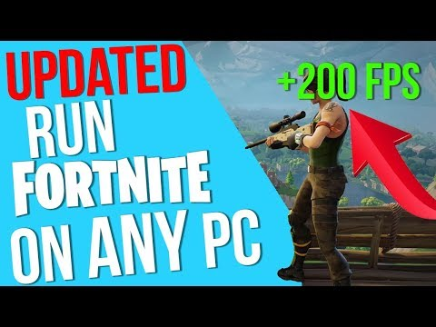 *UPDATED* HOW TO RUN FORTNITE ON A LOW END PC AND LAPTOP ANY PC