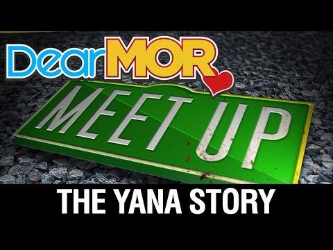 "Dear MOR: ""Meet Up"" The Yana Story 12-02-17"