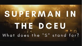 "Superman in the DCEU: What does the ""S"" stand for?"