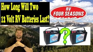 How Long Will Two 12 Volt RV Batteries Last?