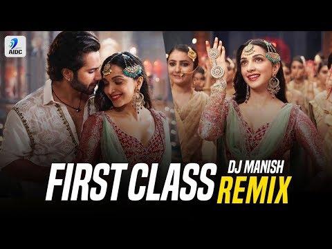 First Class (Remix) | DJ Manish | Kalank | Varun Dhawan | Alia Bhatt | Kiara Advani