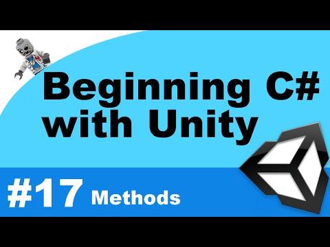 Beginning C# with Unity - Part 17 - Writing Methods