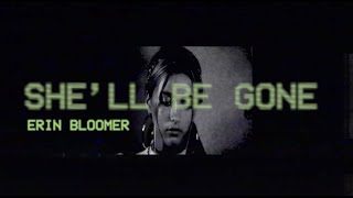 Erin Bloomer - She'll Be Gone [Official Lyric Video]