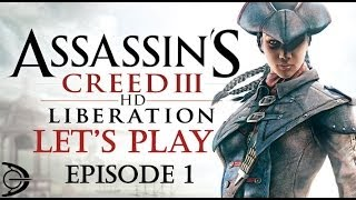 [FR][HD][PC] Assassin's Creed III Liberation HD Let's Play Episode1