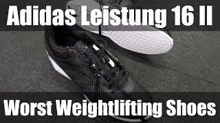 THE WORST WEIGHTLIFTING SHOES - Adidas Leistung 16 II
