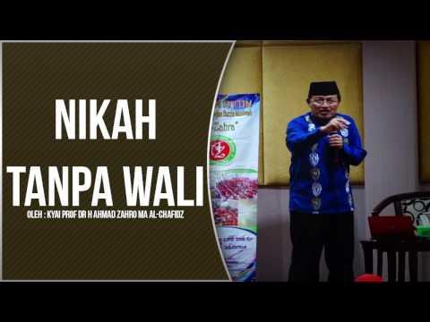 NIKAH TANPA WALI oleh Kyai Prof Dr H Ahmad Zahro MA al-Chafidz