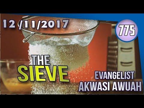 THE SIEVE BY EVANGELIST AKWASI AWUAH