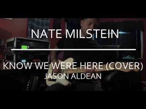 Jason Aldean - Gonna Know We Were Here(Guitar Cover)
