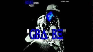 Lace - Gba be ft Olamide