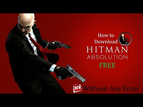 How to Download Hitman Absolution Free [Without any Error] [Fastest]