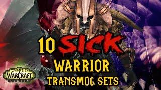 10 SICK WARRIOR TRANSMOG SETS: WORLD OF WARCRAFT - WoW