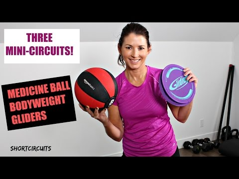 Medicine Ball/Bodyweight/Gliders - TOTAL BODY MINI-CIRCUIT WORKOUT
