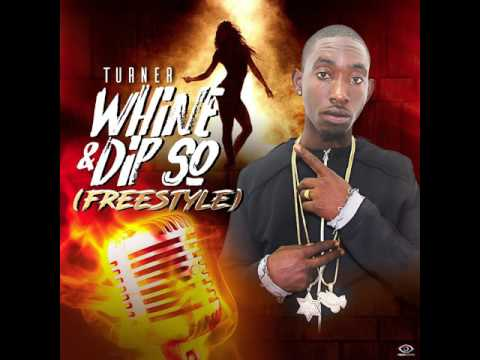 Turner - Whine & Dip So (Freestyle)