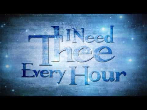 I Need Thee Every Hour Lyrics Video