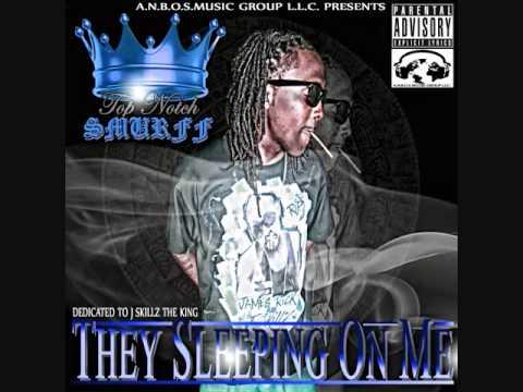 TopNotch Smurff x They Sleepin' On me (Official Mixtape)