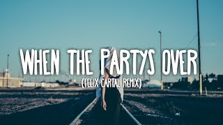 Billie Eilish - When The Party&#39s Over (Felix Cartal Remix)