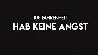 108 Fahrenheit - Hab keine Angst (Official Video)