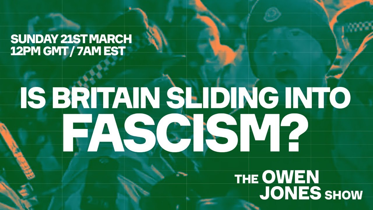 Is Britain Sliding Into Fascism?