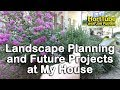 Planning for Future Landscaping in My Yard - Garden Tour - Upcoming Installation Projects