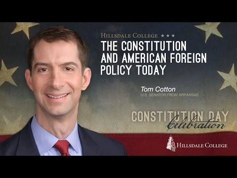 Tom Cotton: The Constitution and American Foreign Policy Today