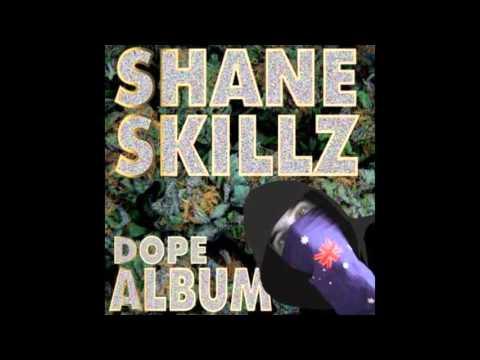 Shane Skillz - Dope Album (2008) [FULL ALBUM]