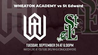 Wheaton Academy Boys Soccer vs St Edward