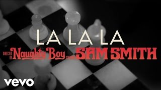 Naughty Boy La La La Official Audio  Ft. Sam Smith