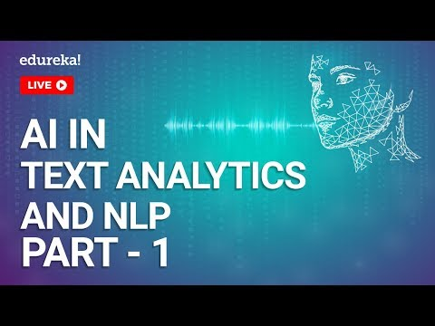 AI In Text Analytics And NLP - Part 1   Introduction To Text Analytics    AI Training   Edureka