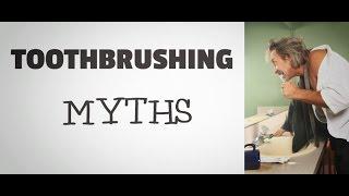 Toothbrushing Myths Debunked