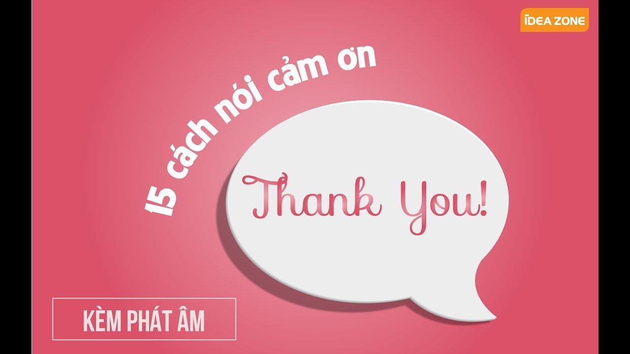 15 cách nói cảm ơn bằng tiếng Anh kèm hướng dẫn phát âm