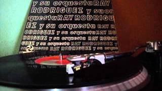 RAY RODRIGUEZ Y SU ORQUESTA - TU PARA MI NO ERES NA