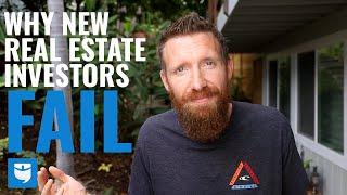 4 Reasons New Real Estate Investors FAIL