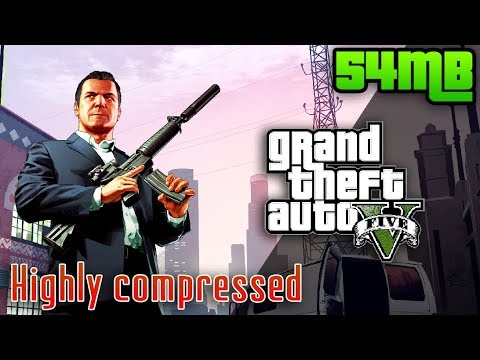 GTA 5 HIGHLY COMPRESSED ONLY 54 MB SERIOUSLY WITH PROOF 💯