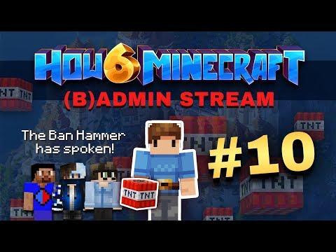How To Minecraft - Season 6 - (L)ADMIN STREAM #10