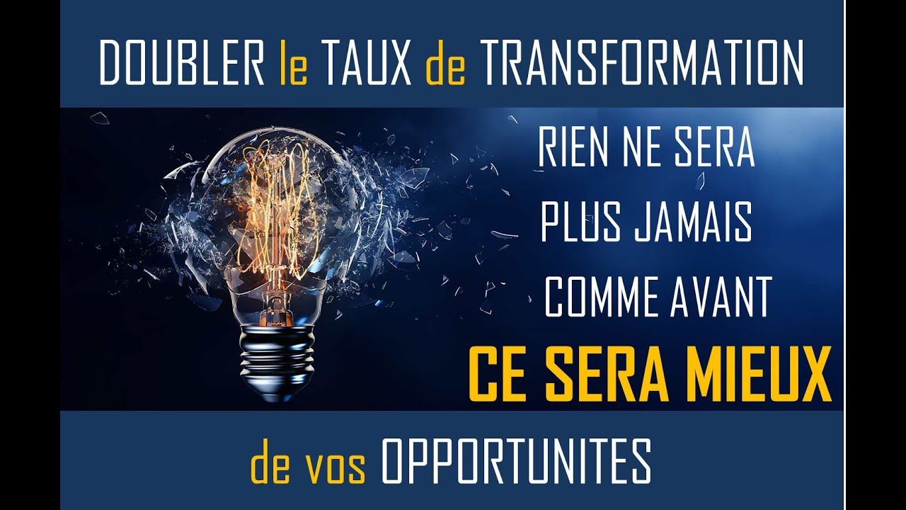 Doublez le taux de transformation de vos opportunités commerciales
