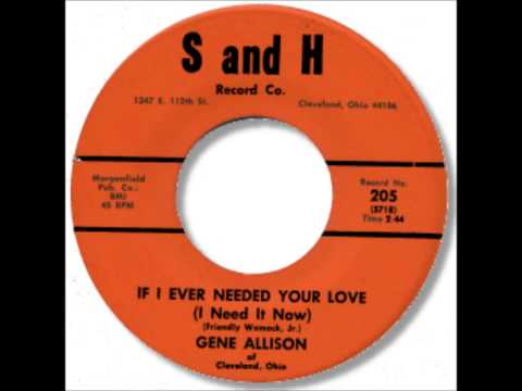 Gene Allison - If I Ever Needed Your Love  I Need It Now 1961