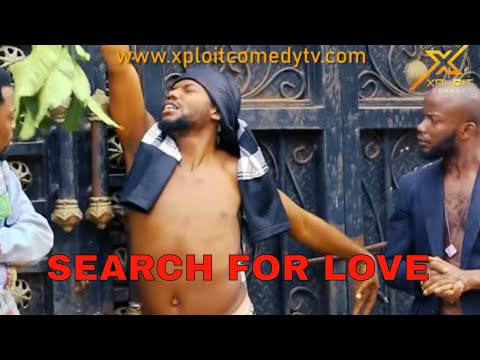 image of THE SEARCH FOR LOVE  (XPLOIT COMEDY) xploit comedy mp4